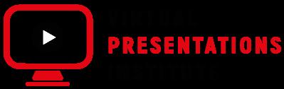 Virtual Presentations Institute