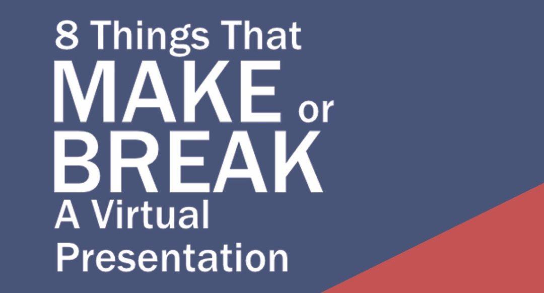 8 Things That Make or Break A Virtual Presentation